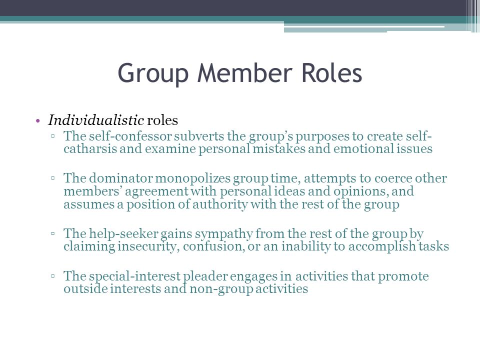 Group Member Roles Individualistic roles