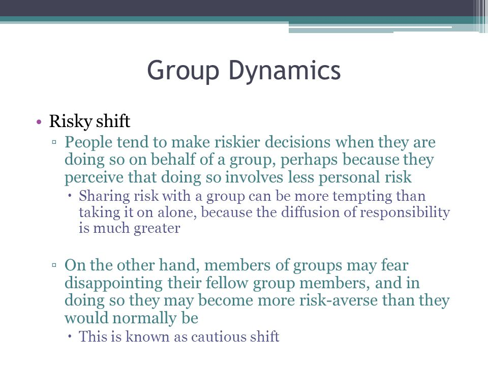 Group Dynamics Risky shift
