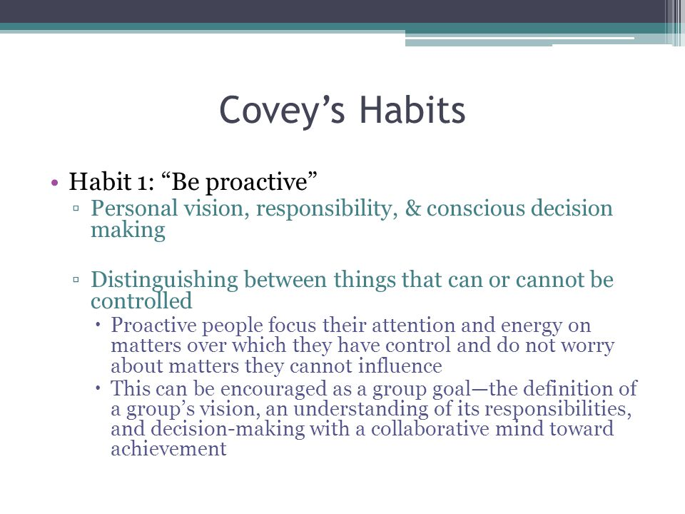 Covey's Habits Habit 1: Be proactive