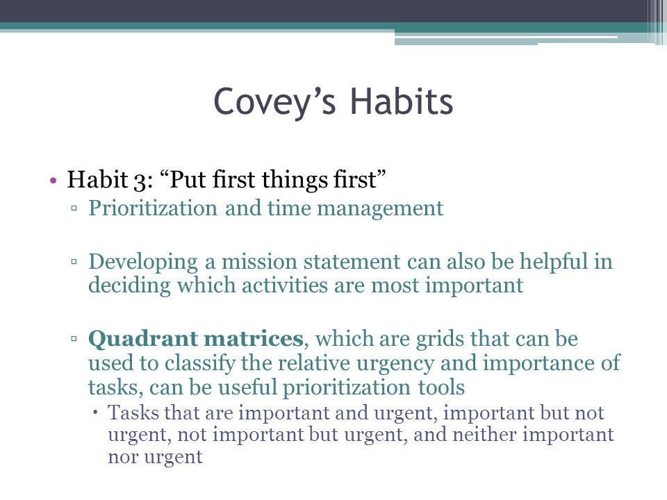 Covey's Habits Habit 3: Put first things first
