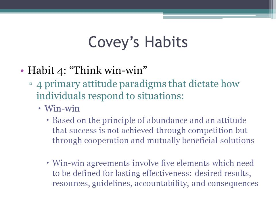 Covey's Habits Habit 4: Think win-win
