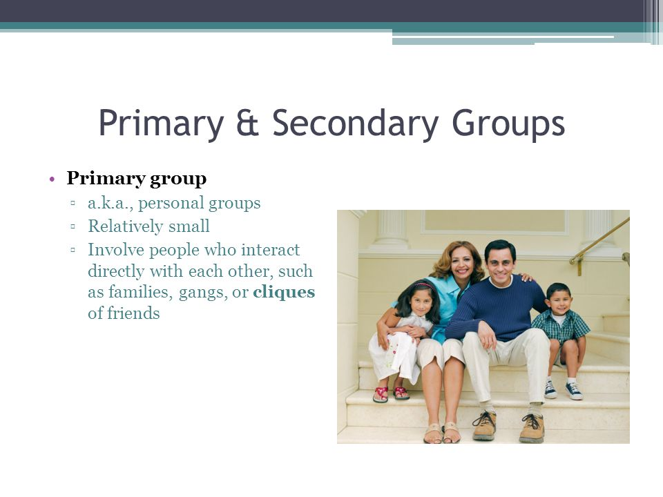 Primary & Secondary Groups