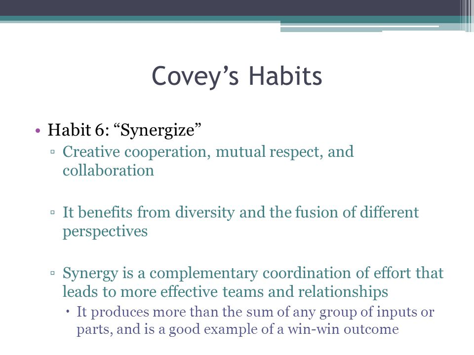 Covey's Habits Habit 6: Synergize