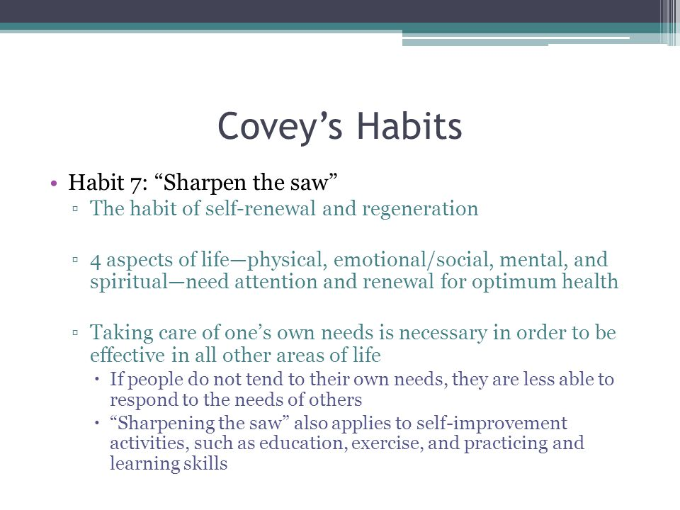 Covey's Habits Habit 7: Sharpen the saw