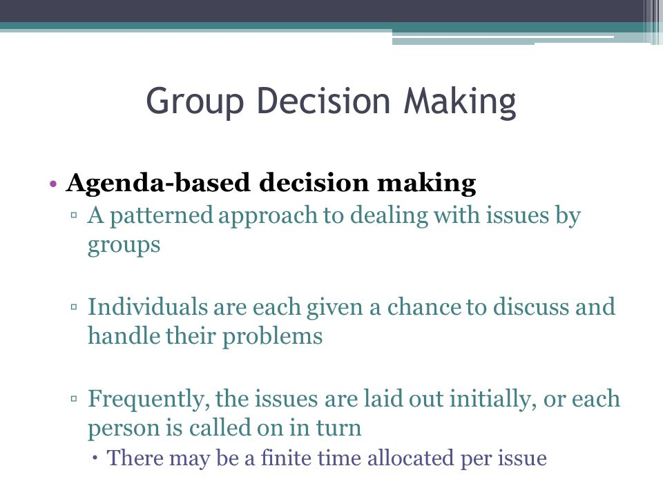 Group Decision Making Agenda-based decision making