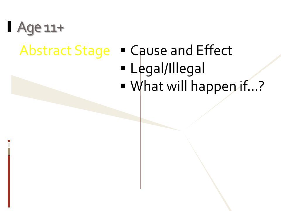 Age 11+ Abstract Stage Cause and Effect Legal/Illegal