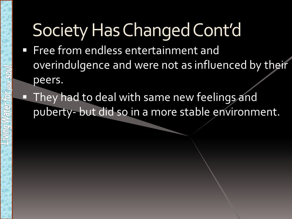 Society Has Changed Cont'd