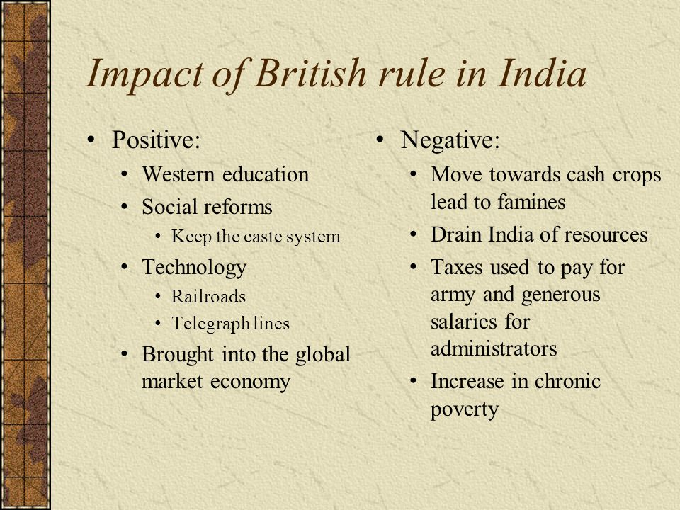 impact of british rule in india Impact of british rule on indian arts  they created new forms of dance that asserted india`s cultural difference from the british these new forms emphasised india.