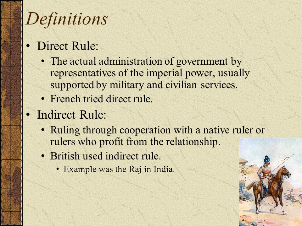 Definitions Direct Rule: Indirect Rule: