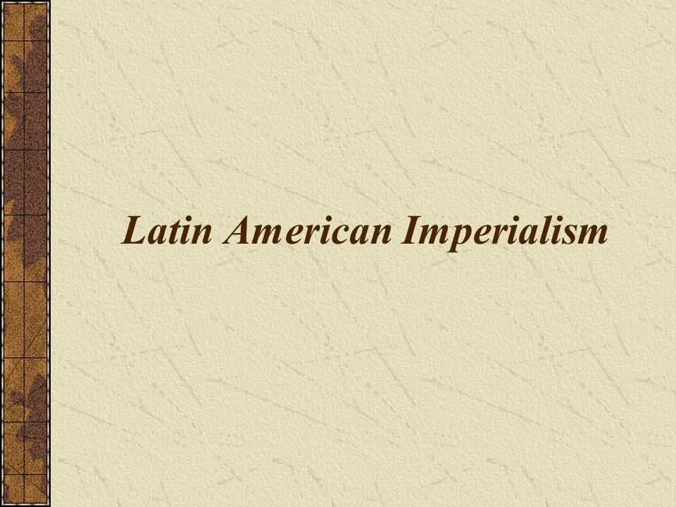 Latin American Imperialism