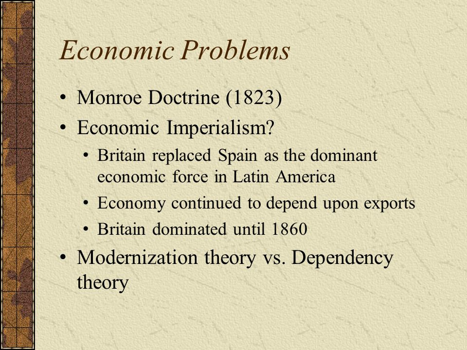 Economic Problems Monroe Doctrine (1823) Economic Imperialism