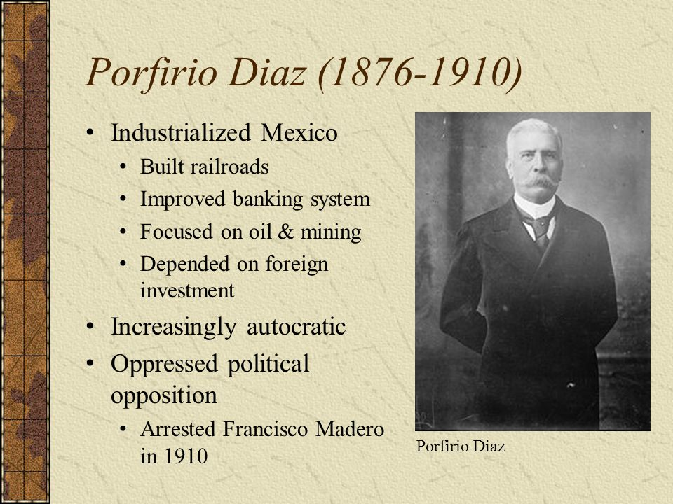 Porfirio Diaz (1876-1910) Industrialized Mexico