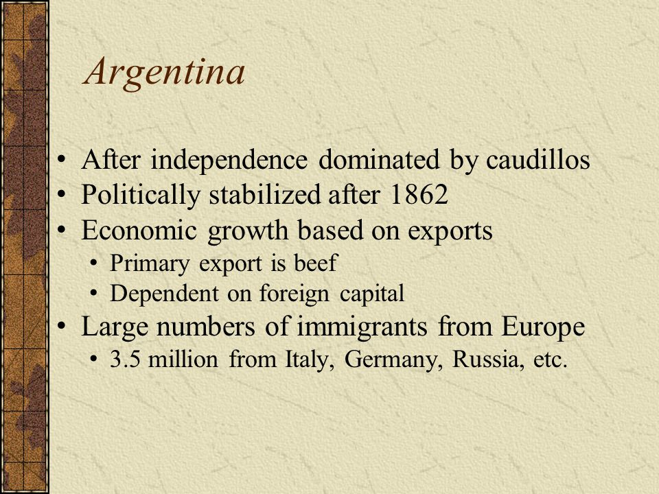 Argentina After independence dominated by caudillos