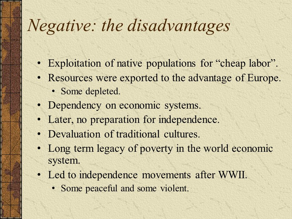 Negative: the disadvantages