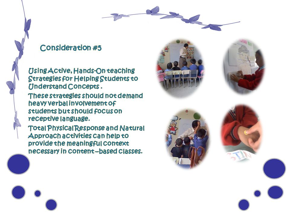 Consideration #5 Using Active, Hands-On teaching Strategies for Helping Students to Understand Concepts .