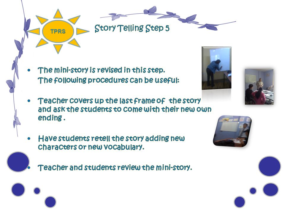Story Telling Step 5 The mini-story is revised in this step.
