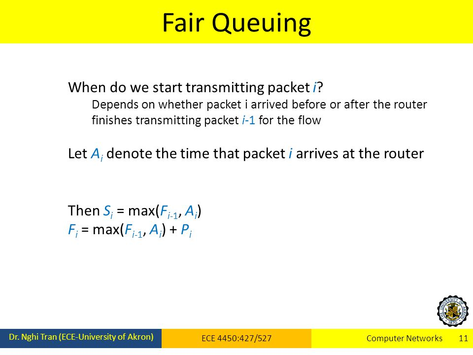 Fair Queuing When do we start transmitting packet i