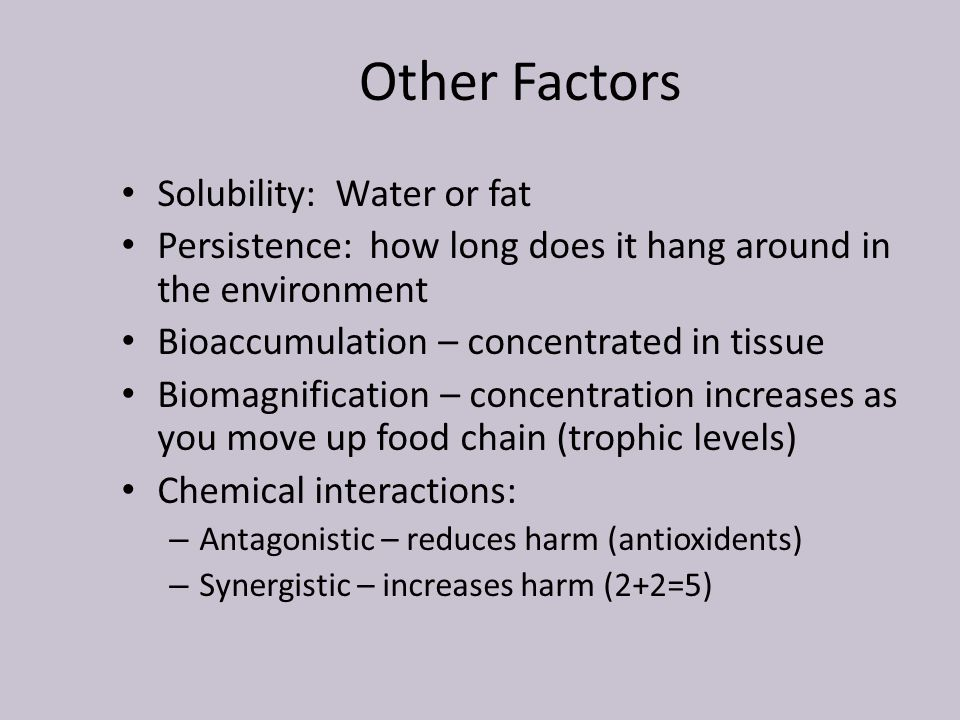 Other Factors Solubility: Water or fat