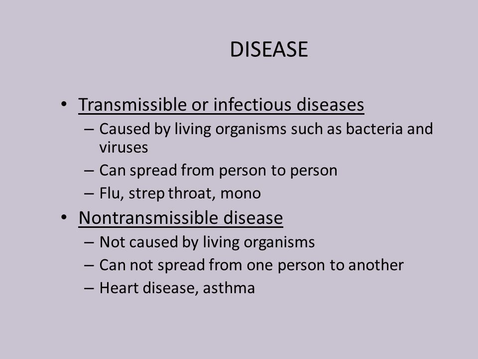 DISEASE Transmissible or infectious diseases Nontransmissible disease