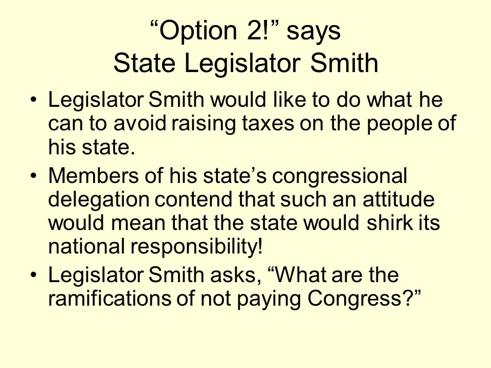 Option 2! says State Legislator Smith