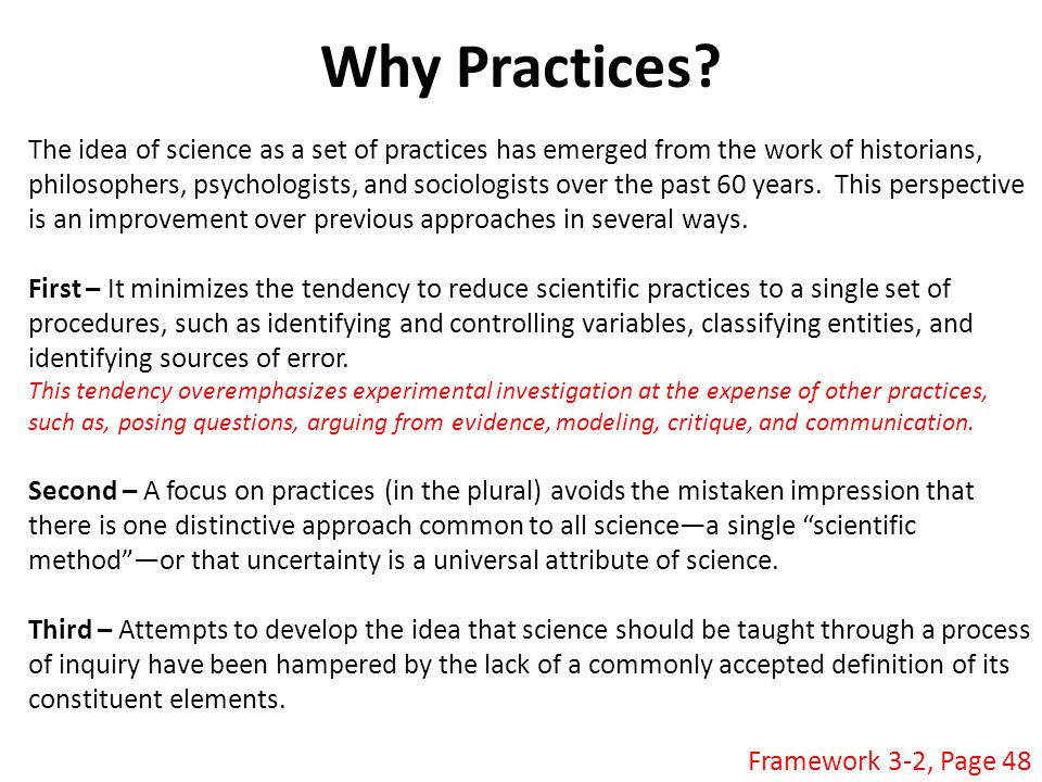 Why Practices The idea of science as a set of practices has emerged from the work of historians,