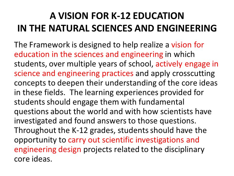 A VISION FOR K-12 EDUCATION IN THE NATURAL SCIENCES AND ENGINEERING