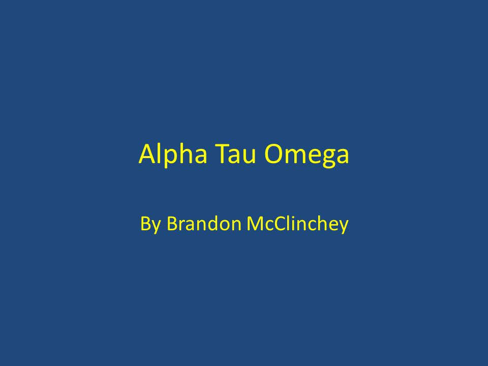 Alpha Tau Omega By Brandon McClinchey