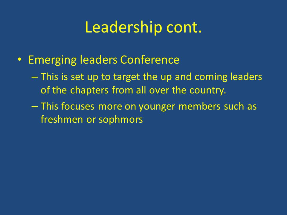Leadership cont. Emerging leaders Conference