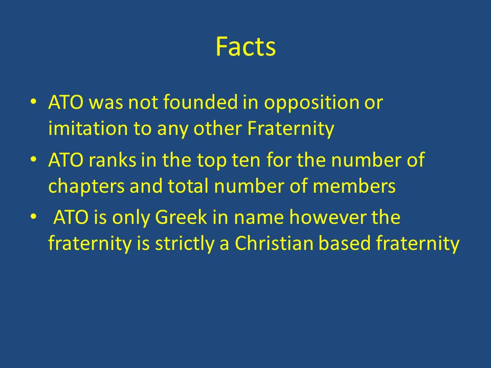 Facts ATO was not founded in opposition or imitation to any other Fraternity.