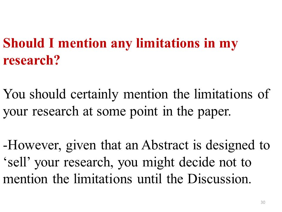 Should I mention any limitations in my research