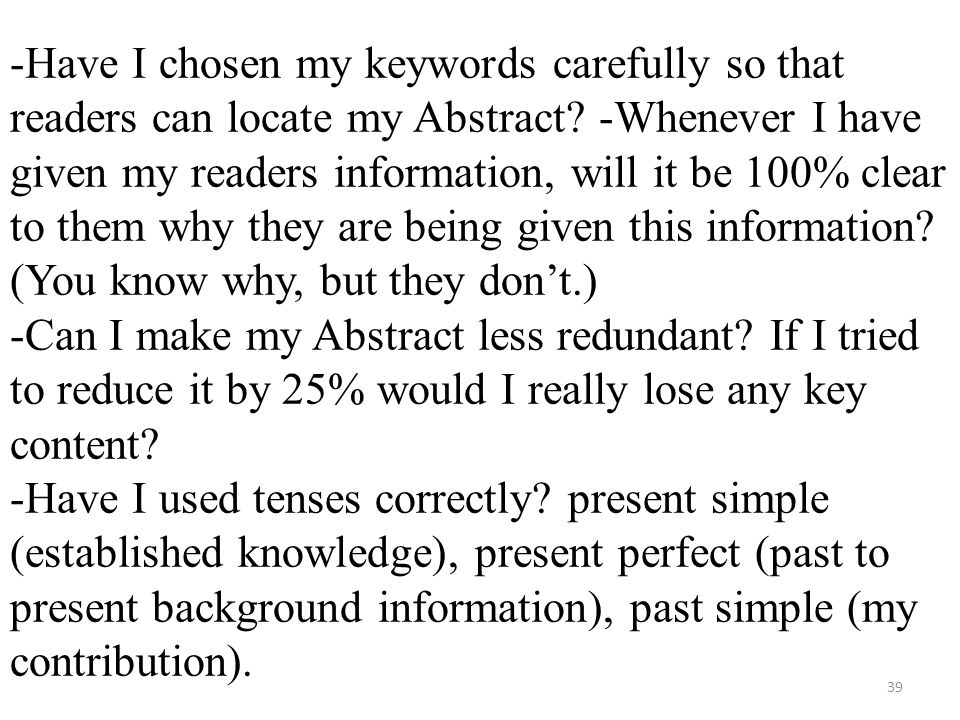 -Have I chosen my keywords carefully so that readers can locate my Abstract.
