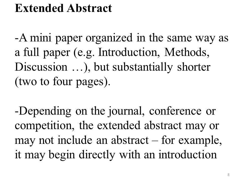 Extended Abstract -A mini paper organized in the same way as a full paper (e.g.