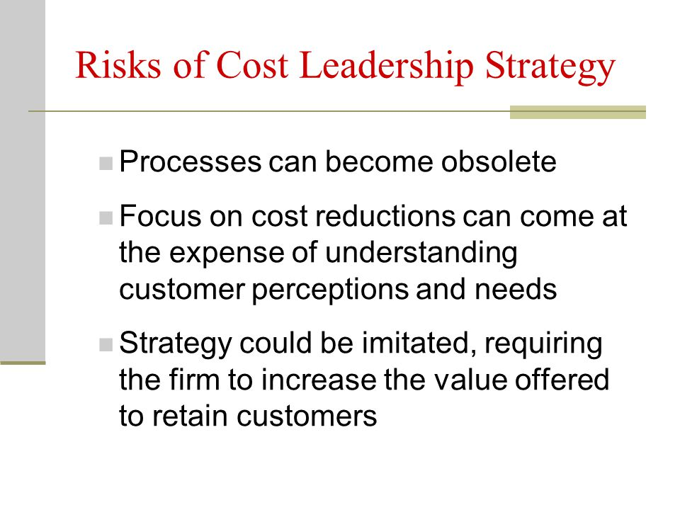 Risks of Cost Leadership Strategy