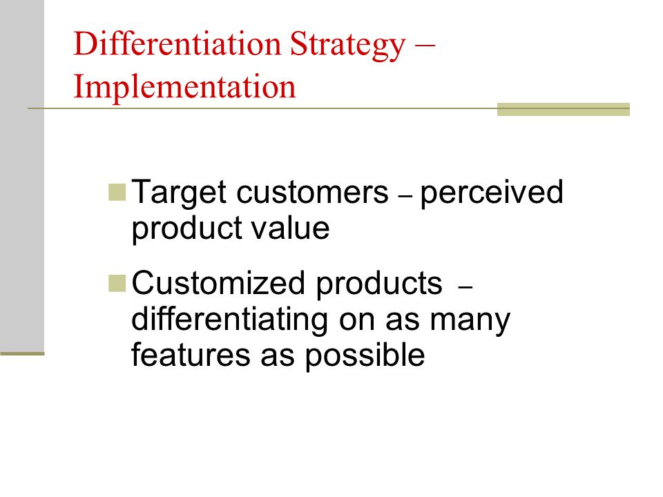 Differentiation Strategy – Implementation