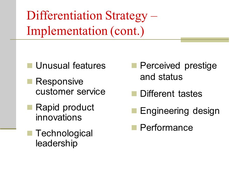 Differentiation Strategy – Implementation (cont.)
