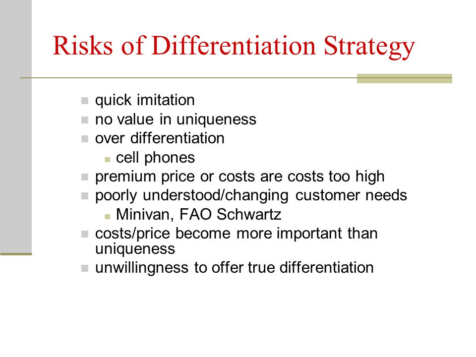 Risks of Differentiation Strategy