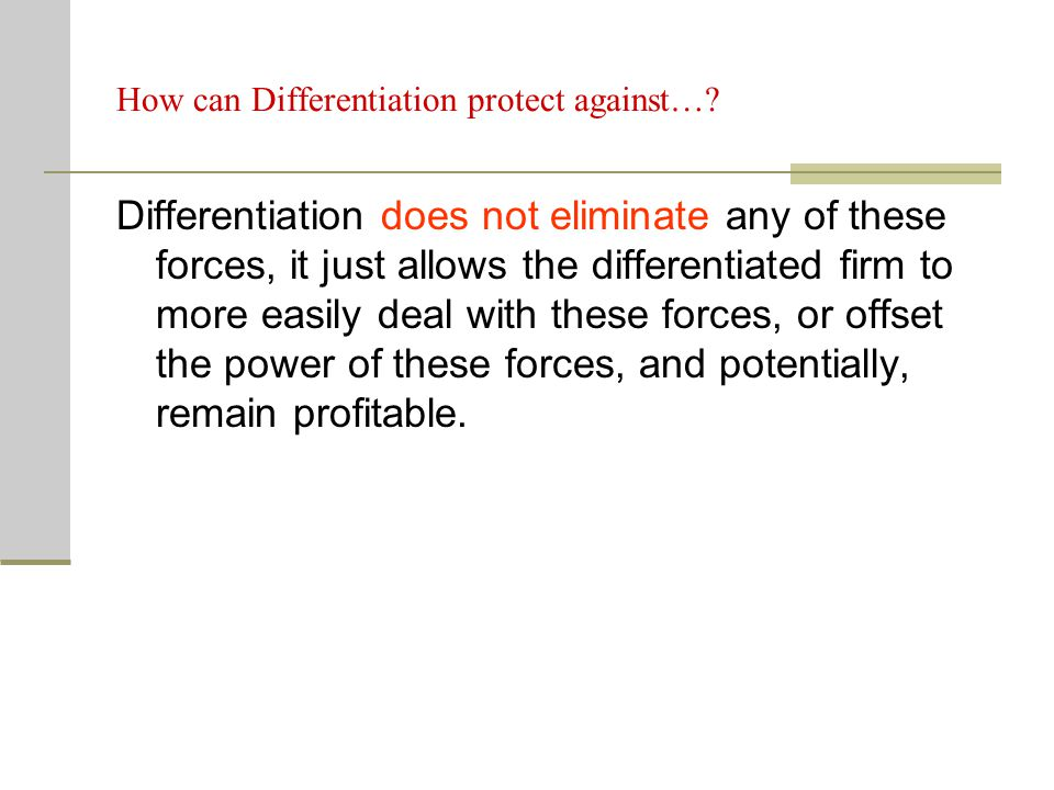How can Differentiation protect against…