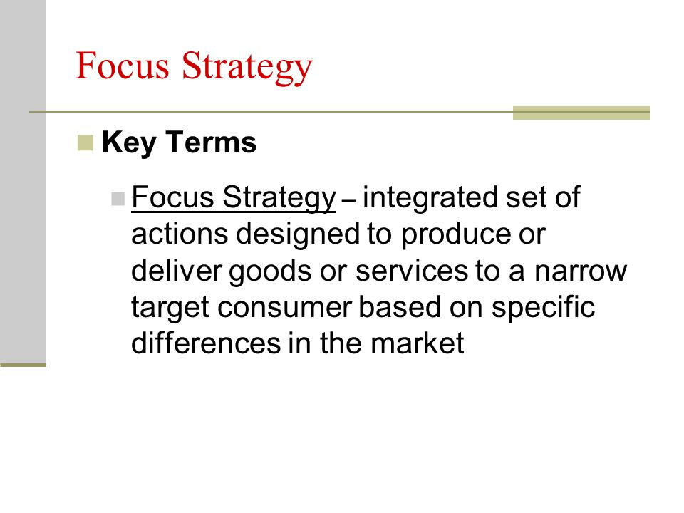 Focus Strategy Key Terms