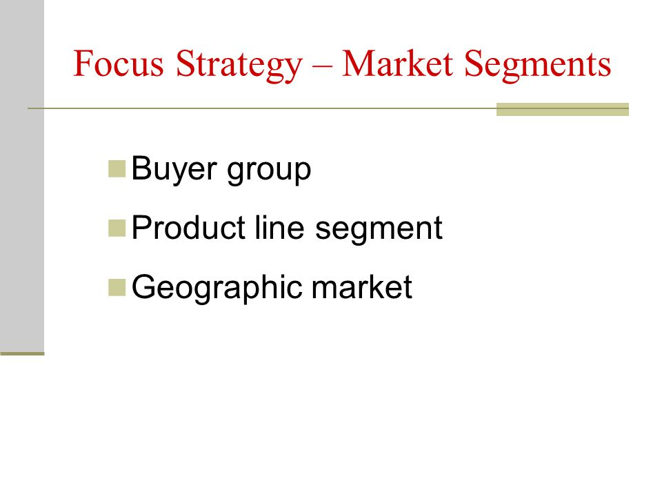 Focus Strategy – Market Segments