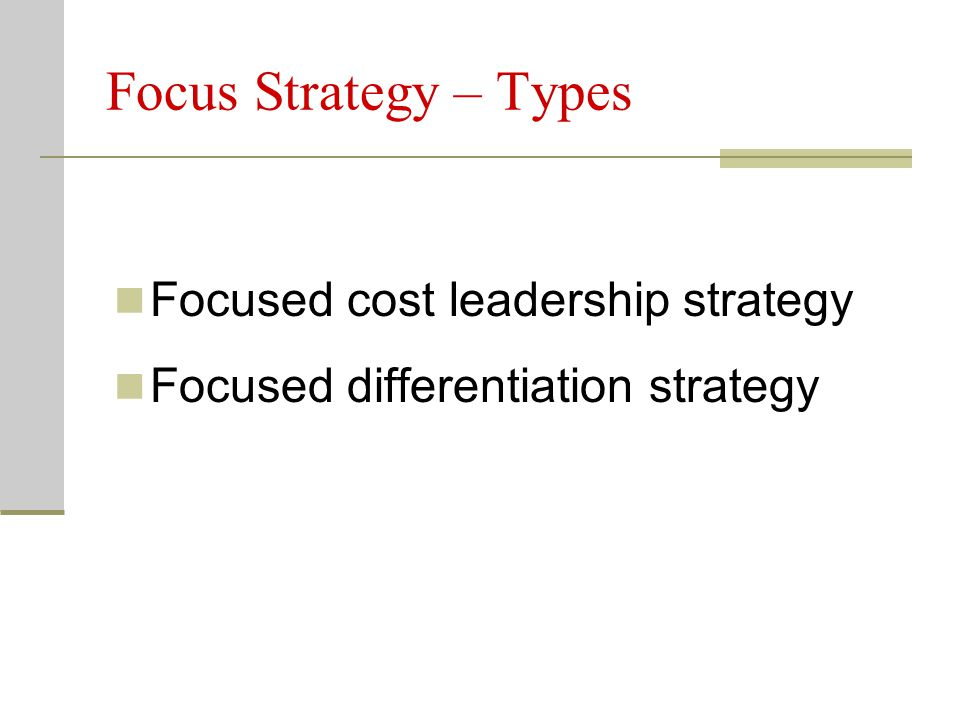 Focus Strategy – Types Focused cost leadership strategy