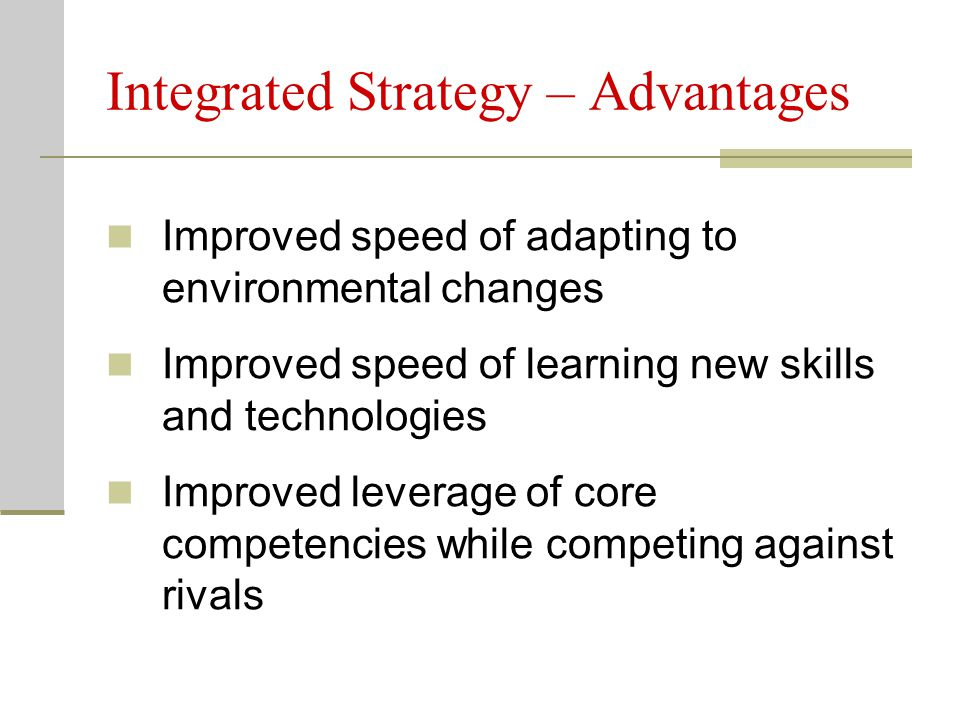 Integrated Strategy – Advantages