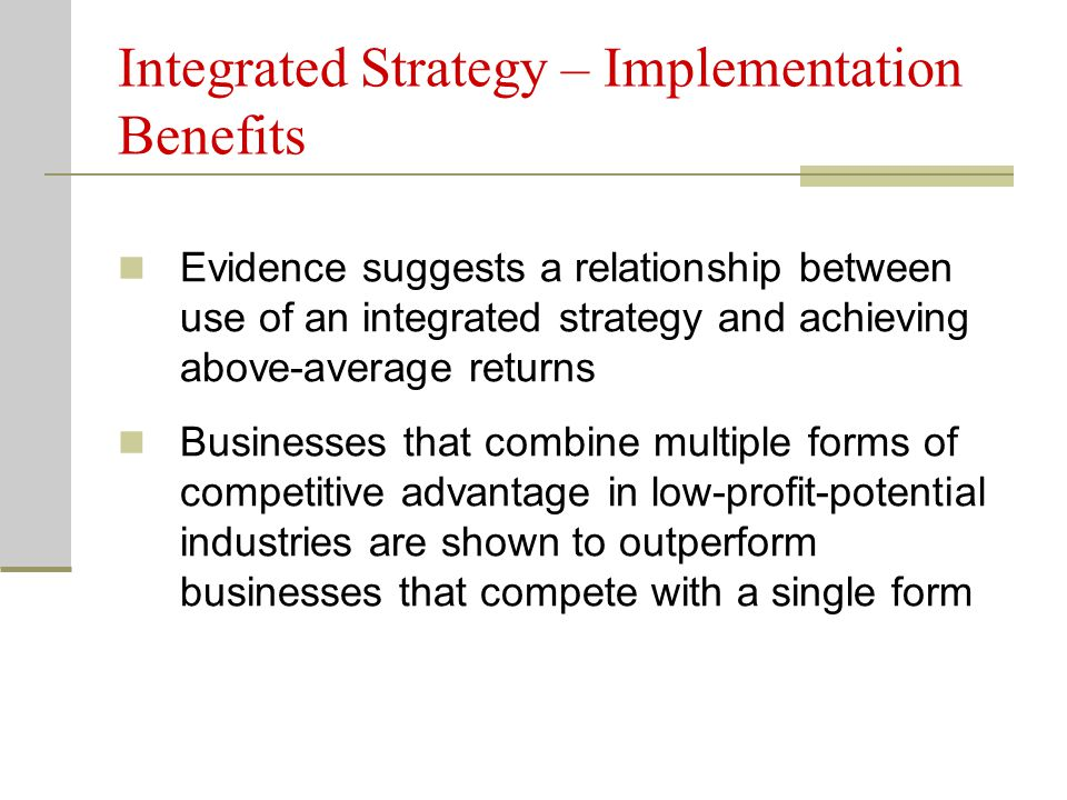 Integrated Strategy – Implementation Benefits