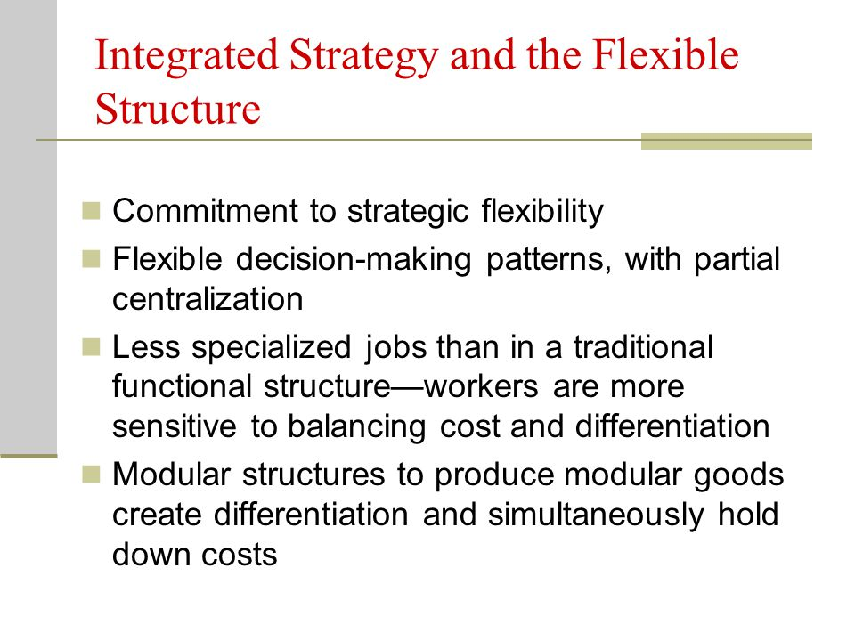 Integrated Strategy and the Flexible Structure