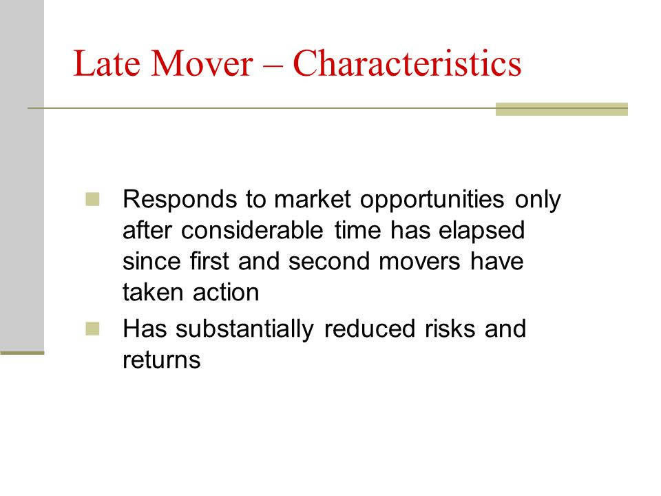 Late Mover – Characteristics