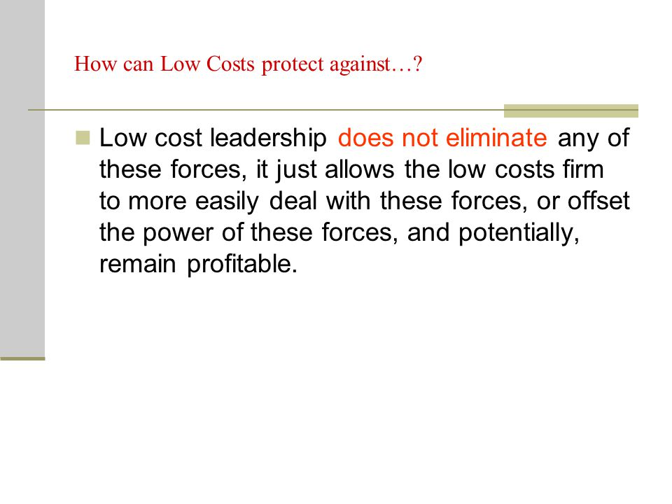 How can Low Costs protect against…