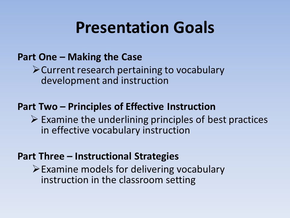 Presentation Goals Part One – Making the Case