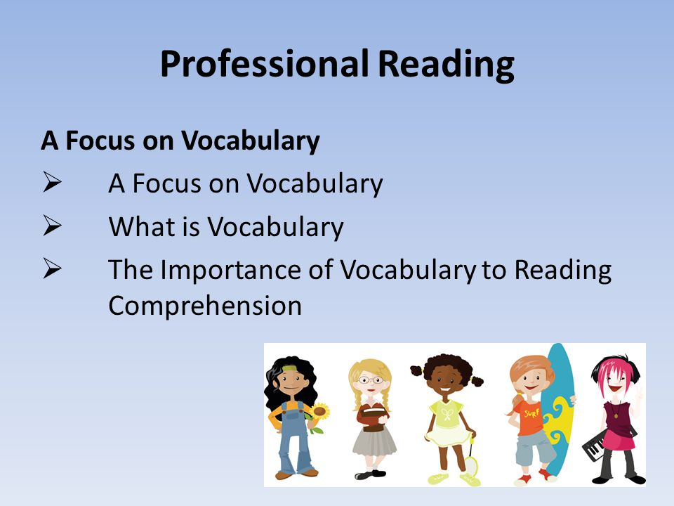 Professional Reading A Focus on Vocabulary What is Vocabulary