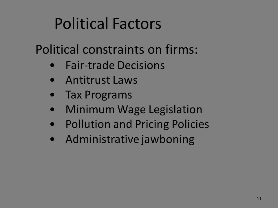 Political Factors Political constraints on firms: Fair-trade Decisions