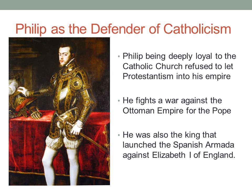 Philip as the Defender of Catholicism