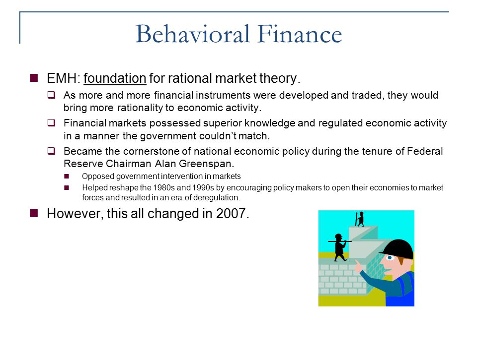 Behavioral Finance EMH: foundation for rational market theory.